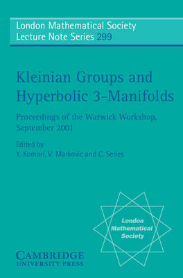 Kleinian Groups and Hyperbolic 3-Manifolds: Proceedings of the Warwick Workshop, September 11-14, 2001 - London Mathematical Society Lecture Note Series 299 (Paperback)