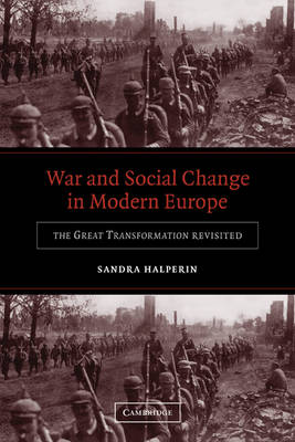 War and Social Change in Modern Europe: The Great Transformation Revisited (Paperback)