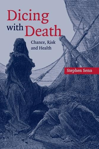 Dicing with Death: Chance, Risk and Health (Paperback)