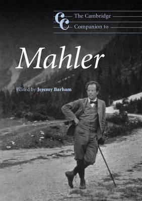 Cambridge Companions to Music: The Cambridge Companion to Mahler (Paperback)