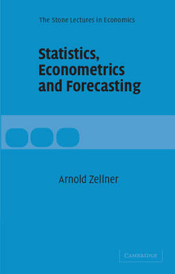 Statistics, Econometrics and Forecasting - The Stone Lectures in Economics (Paperback)