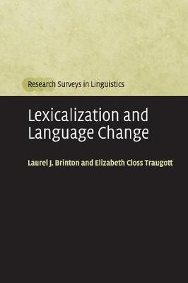 Lexicalization and Language Change - Research Surveys in Linguistics (Paperback)