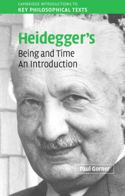 Heidegger's Being and Time: An Introduction - Cambridge Introductions to Key Philosophical Texts (Paperback)
