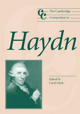 The Cambridge Companion to Haydn - Cambridge Companions to Music (Paperback)
