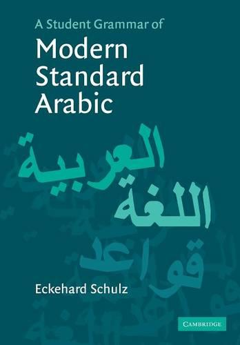 A Student Grammar of Modern Standard Arabic (Paperback)