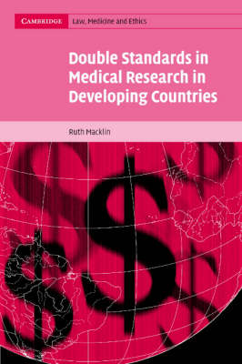 Cambridge Law, Medicine and Ethics: Double Standards in Medical Research in Developing Countries Series Number 2 (Paperback)
