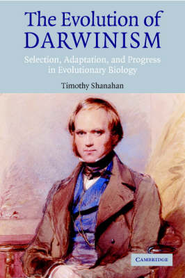 The Evolution of Darwinism: Selection, Adaptation and Progress in Evolutionary Biology (Paperback)
