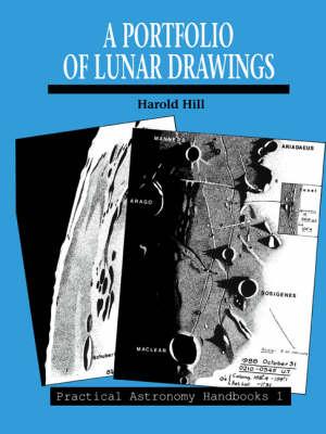A Portfolio of Lunar Drawings - Practical Astronomy Handbooks 1 (Paperback)