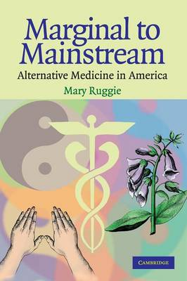 Marginal to Mainstream: Alternative Medicine in America (Paperback)
