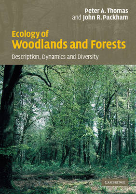 Ecology of Woodlands and Forests: Description, Dynamics and Diversity (Paperback)
