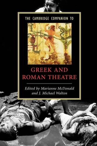 The Cambridge Companion to Greek and Roman Theatre - Cambridge Companions to Literature (Paperback)