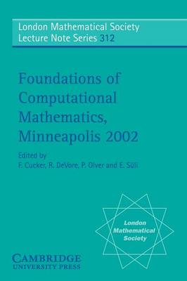 Foundations of Computational Mathematics, Minneapolis 2002 - London Mathematical Society Lecture Note Series 312 (Paperback)