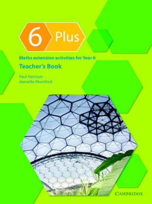 6 Plus: 6 Plus Teacher's Book: Maths Extension Activities for Year 6 (Paperback)