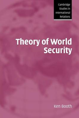Theory of World Security - Cambridge Studies in International Relations 105 (Paperback)