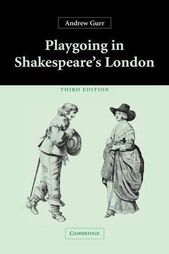 Playgoing in Shakespeare's London (Paperback)