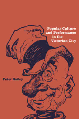 Popular Culture and Performance in the Victorian City (Paperback)