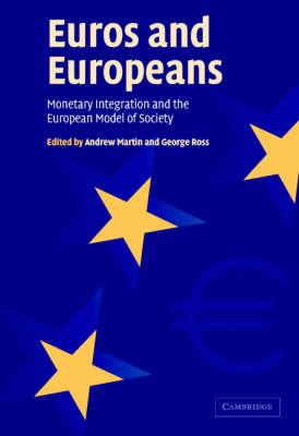 Euros and Europeans: Monetary Integration and the European Model of Society (Paperback)