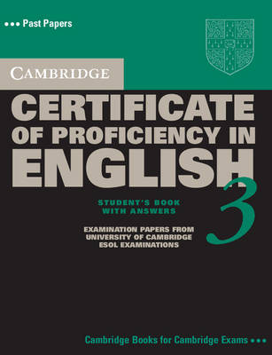 Cambridge Certificate of Proficiency in English 3 Student's Book with Answers: Examination Papers from University of Cambridge ESOL Examinations - CPE Practice Tests (Paperback)