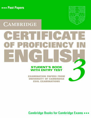 Cambridge Certificate of Proficiency in English 3 Student's Book with Entry Test: Examination Papers from University of Cambridge ESOL Examinations - CPE Practice Tests (Paperback)