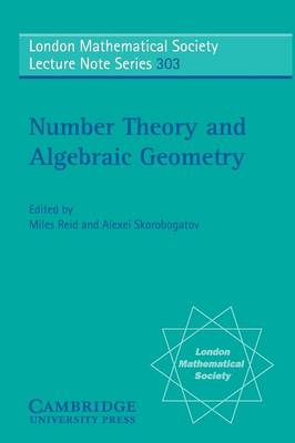 Number Theory and Algebraic Geometry - London Mathematical Society Lecture Note Series 303 (Paperback)