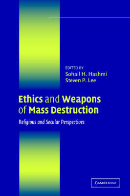 Ethics and Weapons of Mass Destruction: Religious and Secular Perspectives (Paperback)