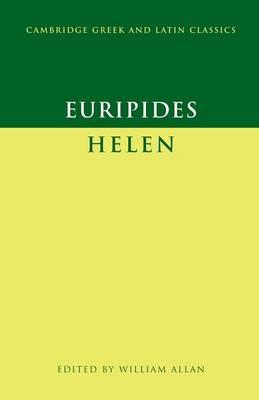 Euripides: 'Helen' - Cambridge Greek and Latin Classics (Paperback)