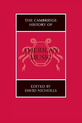 The Cambridge History of American Music - The Cambridge History of Music (Paperback)