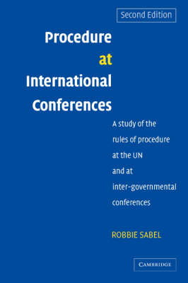 Procedure at International Conferences: A Study of the Rules of Procedure at the UN and at Inter-governmental Conferences (Paperback)