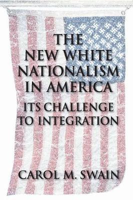 The New White Nationalism in America: Its Challenge to Integration (Paperback)