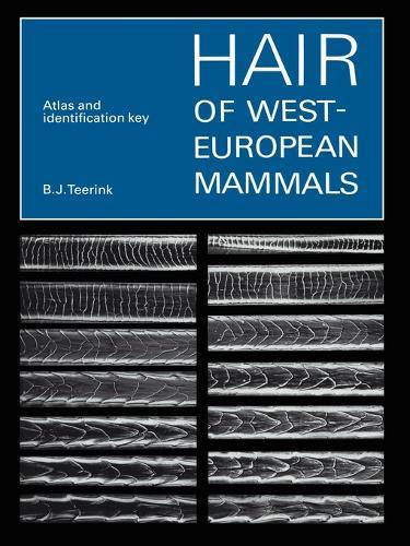 Hair of West European Mammals: Atlas and Identification Key (Paperback)