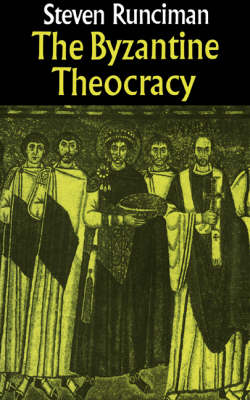 The Byzantine Theocracy: The Weil Lectures, Cincinatti (Paperback)