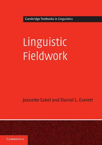 Linguistic Fieldwork: A Student Guide - Cambridge Textbooks in Linguistics (Paperback)