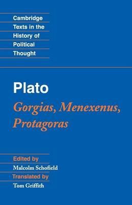 Plato: Gorgias, Menexenus, Protagoras - Cambridge Texts in the History of Political Thought (Paperback)