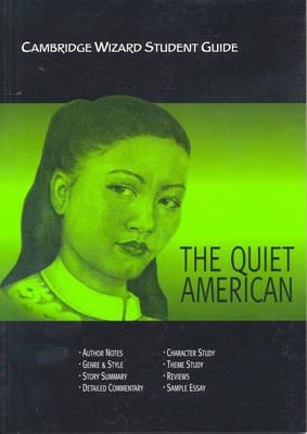 "Cambridge Wizard Student Guide The ""Quiet American"" - Cambridge Wizard English Student Guides (Paperback)"