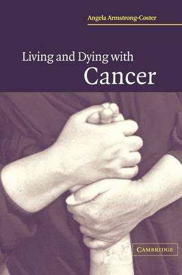 Living and Dying with Cancer (Paperback)