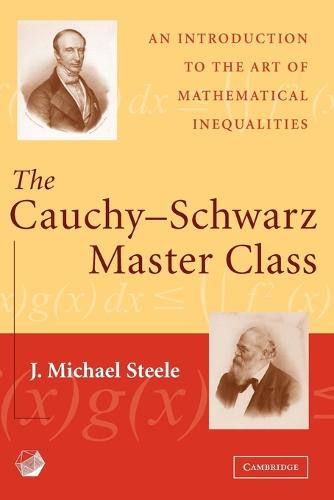The Cauchy-Schwarz Master Class: An Introduction to the Art of Mathematical Inequalities (Paperback)