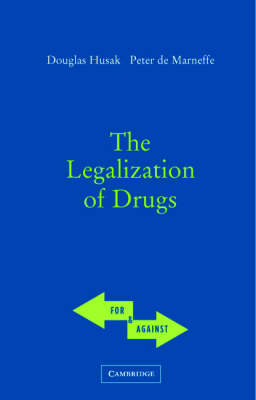 The Legalization of Drugs - For and Against (Paperback)