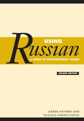 Using Russian: A Guide to Contemporary Usage (Paperback)