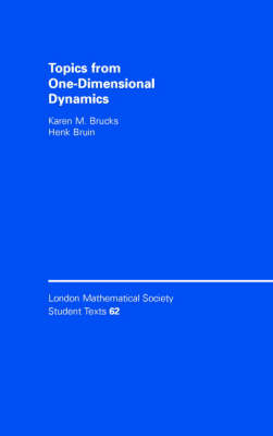 Topics from One-Dimensional Dynamics - London Mathematical Society Student Texts 62 (Paperback)
