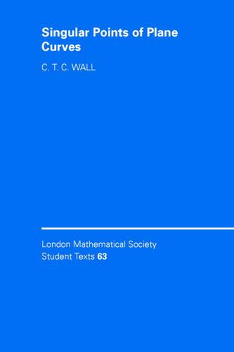 Singular Points of Plane Curves - London Mathematical Society Student Texts 63 (Paperback)