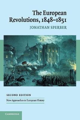 New Approaches to European History: The European Revolutions, 1848-1851 Series Number 29 (Paperback)