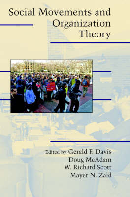 Cambridge Studies in Contentious Politics: Social Movements and Organization Theory (Paperback)