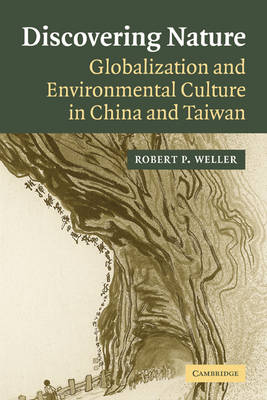 Discovering Nature: Globalization and Environmental Culture in China and Taiwan (Paperback)