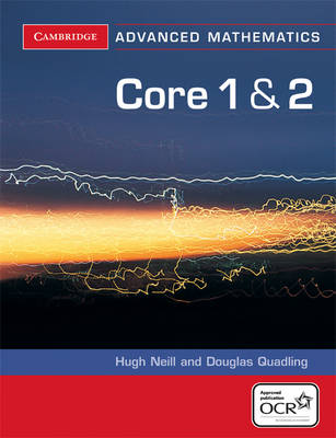 Core 1 and 2 for OCR - Cambridge Advanced Level Mathematics for OCR (Paperback)