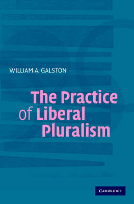 The Practice of Liberal Pluralism (Paperback)