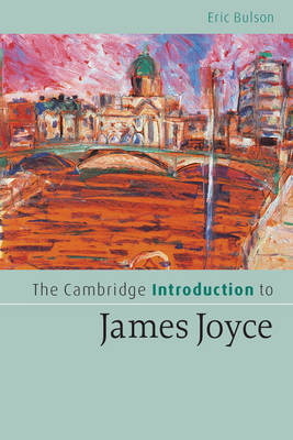 The Cambridge Introduction to James Joyce - Cambridge Introductions to Literature (Paperback)