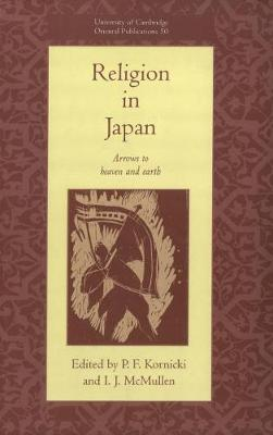 University of Cambridge Oriental Publications: Religion in Japan: Arrows to Heaven and Earth Series Number 50 (Hardback)