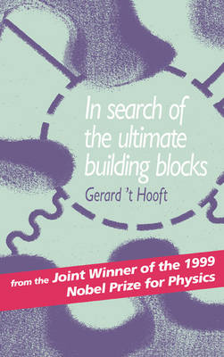In Search of the Ultimate Building Blocks (Hardback)
