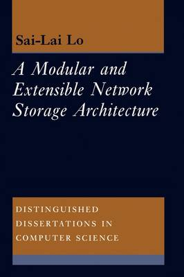 A Modular and Extensible Network Storage Architecture - Distinguished Dissertations in Computer Science 11 (Hardback)