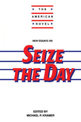New Essays on Seize the Day - The American Novel (Hardback)